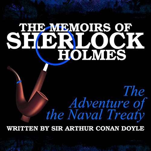 The Memoirs of Sherlock Holmes: The Adventure of the Naval Treaty audiobook cover art