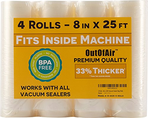 8 x 25 Rolls (Fits Inside Machine) - 4 Pack (100 feet total) OutOfAir Vacuum Sealer Rolls. Works with FoodSaver Vacuum Sealers. 33% Thicker, BPA Free, Sous Vide, Commercial Grade