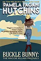 Buckle Bunny: The Maggie Killian Prequels: A Maggie Killian Texas-to-Wyoming Box Set (What Doesn't Kill You Box Sets)