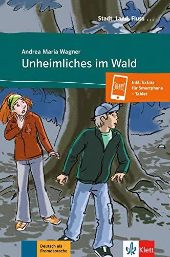 Unheimliches im Wald - Libro + audio descargable (Colección Stadt, Land, Fluss): Mit Annotationen und Illustrationen. Buch mit Online-Angebot A1