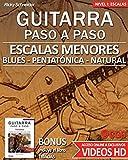 Escalas Menores - Guitarra Paso a Paso - con VIDEOS HD: Tríadas menores, Pentatónica menor, Escala de Blues y Escala Menor Natural: 3 (Escalas, Guitarra Paso a Paso (Con videos HD))