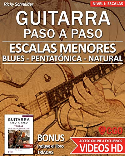 Escalas Menores - Guitarra Paso a Paso - con VIDEOS HD: Tríadas menores, Pentatónica menor, Escala de Blues y Escala Menor Natural: 3