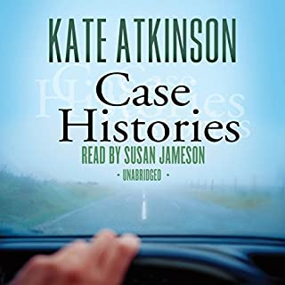 Case Histories     A Novel              By:                                                                                                                                 Kate Atkinson                               Narrated by:                                                                                                                                 Susan Jameson                      Length: 10 hrs and 38 mins     1,403 ratings     Overall 4.1