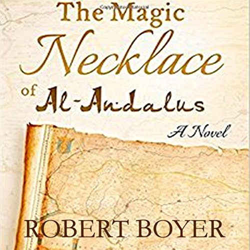 The Magic Necklace of Al-Andalus audiobook cover art