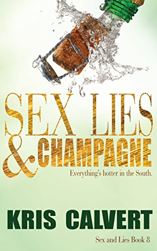 Sex, Lies & Champagne (Sex and Lies Book 8) (English Edition)