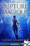 Rupture Magique - Kate Daniels, T7