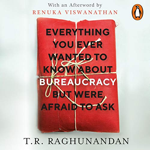 Everything You Ever Wanted to Know about Bureaucracy But Were Afraid to Ask cover art