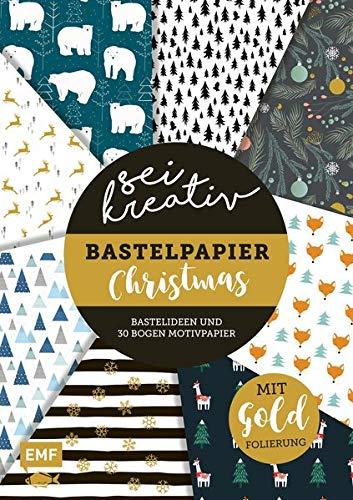 Sei kreativ! – Bastelpapier Christmas – Bastelideen und 30 Bogen Motivpapier in 2 Stärken (120 g/qm, 250 g/qm): Mit Folienveredelung