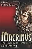 Macrinus: The Tragedy of Rome's Black Emperor