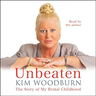 Unbeaten     The Story of My Brutal Childhood              By:                                                                                                                                 Kim Woodburn                               Narrated by:                                                                                                                                 Kim Woodburn                      Length: 2 hrs and 3 mins     41 ratings     Overall 4.3