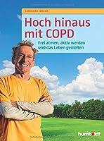 Hoch hinaus mit COPD: Frei atmen, aktiv werden und das Leben genieen