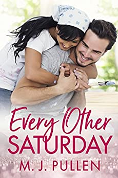 Every Other Saturday: The Romantic Comedy about Second Chances by [M.J. Pullen]