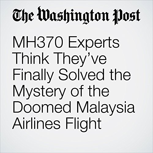 MH370 Experts Think They've Finally Solved the Mystery of the Doomed Malaysia Airlines Flight copertina