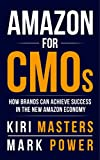 Amazon For CMOs: How Brands Can Achieve Success In The New Amazon Economy (English Edition)