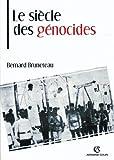 Le siècle des génocides - Violences, massacres et processsus génocidaires de l'Arménie au Rwanda