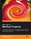 [[PHP Web 2.0 Mashup Projects: Practical PHP Mashups with Google Maps, Flickr, Amazon, YouTube, MSN Search, Yahoo!]] [By: Chow, Shu-Wai] [September, 2007]