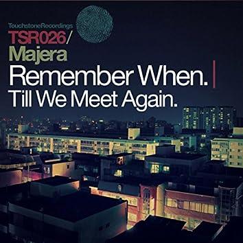 Remember When + Till We Meet Again