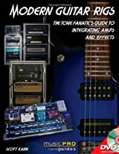 The Modern Guitar Rig: The Tone Fanatic's Guide to Integrating Amps and Effects (Music Pro Guide) (Music Pro Guides) by Scott Kahn (2011-06-01)