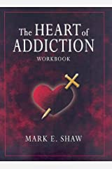 The Heart of Addiction Workbook Paperback