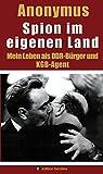 Spion im eigenen Land: Mein Leben als DDR-Bürger und KGB-Agent (Edition Berolina)