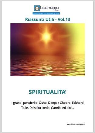 Spiritualità: I pensieri dei grandi Maestri Spirituali (I Riassunti Utili Vol. 13)