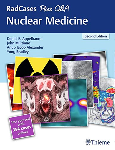Compare Textbook Prices for RadCases Plus Q&A Nuclear Medicine 2 Edition ISBN 9781626232563 by Appelbaum, Daniel E.,Miliziano, John,Alexander, Anup J.,Bradley, Yong