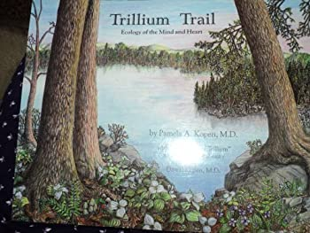 Paperback The Trillium Trail: Ecology of the Mind and Heart Book