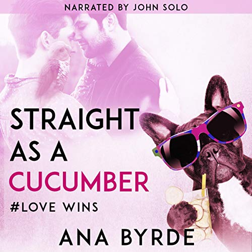 Straight as a Cucumber Audiobook By Ana Byrde cover art