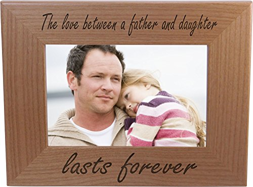 CustomGiftsNow The Love Between A Father and Daughter Lasts Forever Natural Alder Wood Tabletop/Hanging Photo Picture Frame (4x6-inch Horizontal)