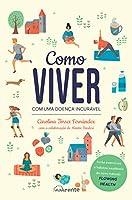 Como Viver com uma Doença Incurável (Portuguese Edition)