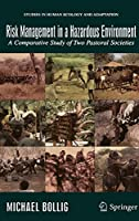 Risk Management in a Hazardous Environment: A Comparative Study of two Pastoral Societies (Studies in Human Ecology and Adaptation (2))