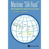 Maritime Silk Road: China's Strategic Initiative and New Asia in the 21st Century (China Studies)