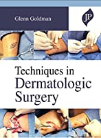 Techniques in Dermatologic Surgery