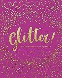 Glitter!: A Celebration of Sparkle