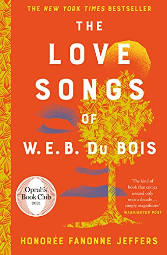 The Love Songs of W.E.B. Du Bois: A New York Times Bestselling Novel & Oprah Book Club Pick