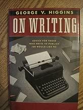 Best george v. higgins on writing Reviews