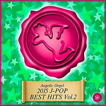 2015 J-POP BEST HITS Vol.2 (オルゴールミュージック)
