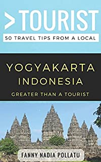 Greater Than a Tourist- Yogyakarta Indonesia: 50 Travel Tips from a Local