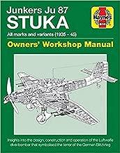 Junkers JU 87 Stuka Owners' Workshop Manual: All marks and variants (1935 - 45) (Haynes Manuals)