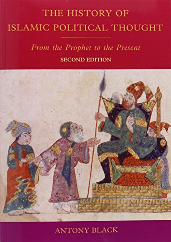 The History of Islamic Political Thought, Second Edition: The History of Islamic Political Thought: From the Prophet to