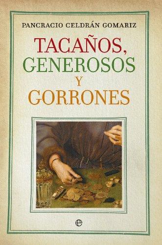 Tacaños, generosos y gorrones (Historia)