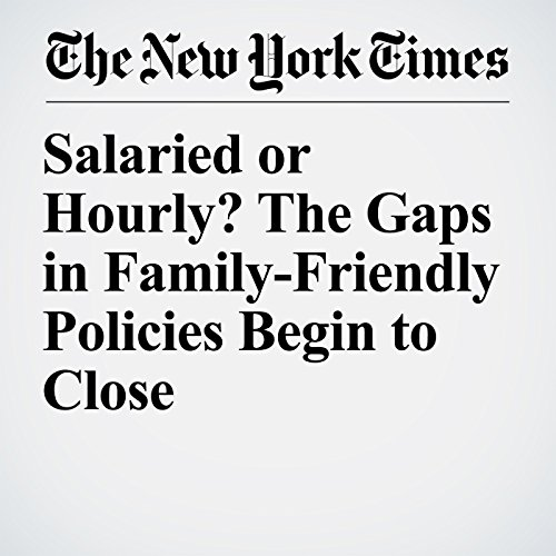 Salaried or Hourly? The Gaps in Family-Friendly Policies Begin to Close copertina