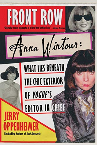 Compare Textbook Prices for Front Row: Anna Wintour: What Lies Beneath the Chic Exterior of Vogue's Editor in Chief First Edition ISBN 9780312323110 by Oppenheimer, Jerry