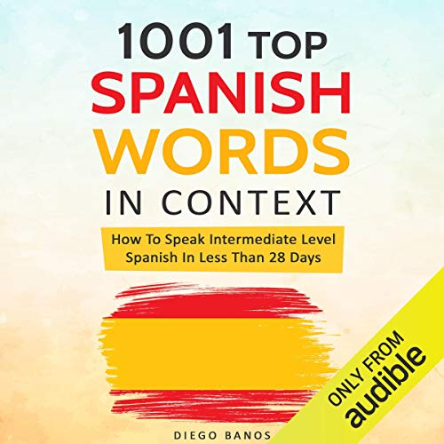 Page de couverture de 1001 Spanish Words in Context: How to Speak Intermediate Level Spanish in Less Than 28 Days