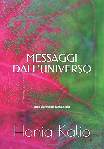 MESSAGGI DALL'UNIVERSO: di Hania Kalio