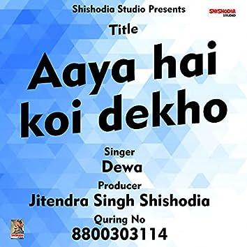 Aaya hai koi dekho (Hindi Song)