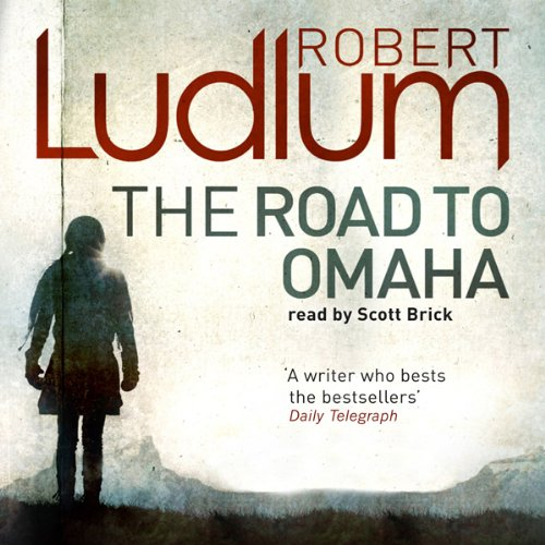 The Road to Omaha                   By:                                                                                                                                 Robert Ludlum                               Narrated by:                                                                                                                                 Scott Brick                      Length: 20 hrs and 35 mins     5 ratings     Overall 4.6