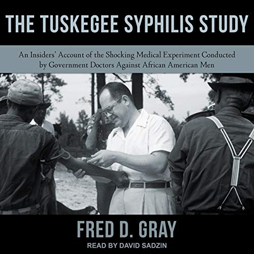 The Tuskegee Syphilis Study: An Insiders' Account of the Shocking Medical...