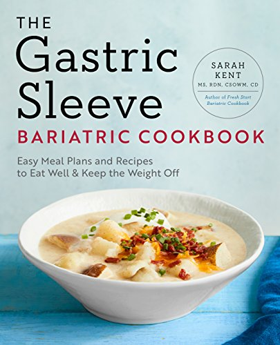 Compare Textbook Prices for The Gastric Sleeve Bariatric Cookbook: Easy Meal Plans and Recipes to Eat Well & Keep the Weight Off  ISBN 9781939754707 by Kent MS  RDN  CSOWM  CD, Sarah
