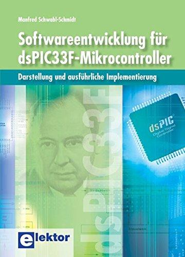 Softwareentwicklung für dsPIC33F-Mikrocontroller: Darstellung und ausführliche Implementierung
